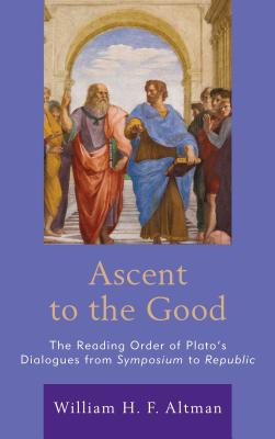 Ascent to the Good: The Reading Order of Plato's Dialogues from Symposium to Republic