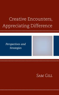 Creative Encounters, Appreciating Difference: Perspectives and Strategies