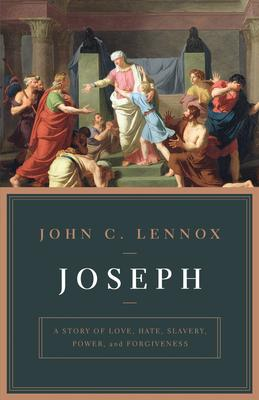 Joseph: A Story of Love, Hate, Slavery, Power, and Forgiveness