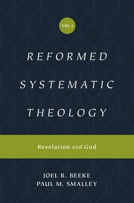 Reformed Systematic Theology: Revelation and God