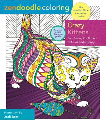 Crazy Kittens: Fun-Loving Fur Babies to Color and Display