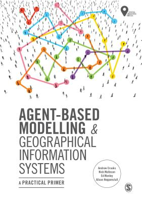 Agent-Based Modelling & Geographical Information Systems: A Practical Primer