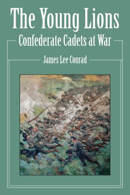 The Young Lions: Confederate Cadets at War