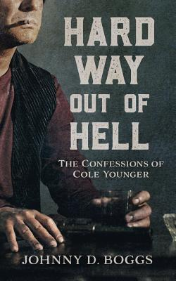 Hard Way Out of Hell: The Confessions of Cole Younger