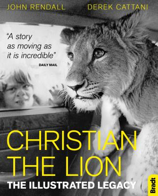 Christian the Lion: The Illustrated Legacy