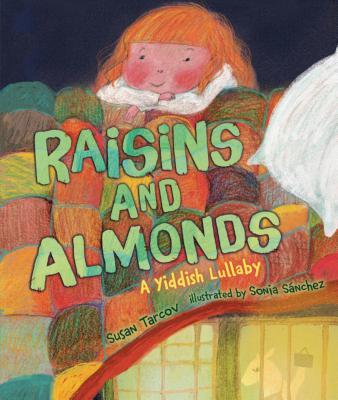 Raisins and Almonds: A Yiddish Lullaby