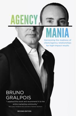 Agency Mania: Harnessing the Madness of Client/Agency Relationships for High-impact Results