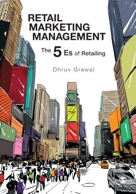 Retail Marketing Management: The 5 Es of Retailing