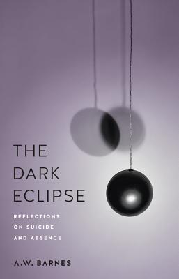 The Dark Eclipse: Reflections on Suicide and Absence