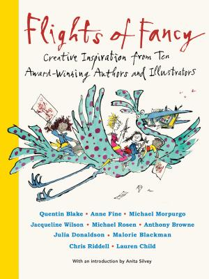 Flights of Fancy: Creative Inspiration from Ten Award-Winning Authors and Illustrators