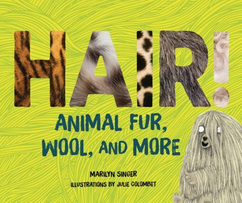 Hair!: Animal Fur, Wool, and More