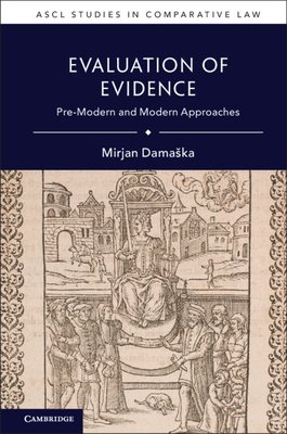 Evaluation of Evidence: Premodern and Modern Approaches