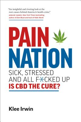 Pain Nation: Sick, Stressed, and All F*cked Up - Is Cbd the Cure?