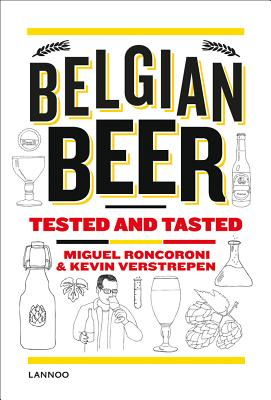 Belgian Beer: Tested and Tasted, The Complete Guide