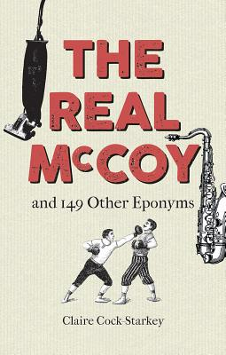 The Real McCoy: And 149 Other Eponyms