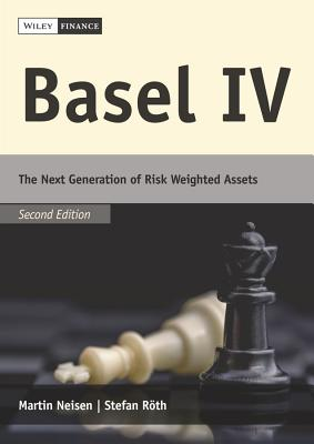 Basel IV: The Next Generation of Risk Weighted Assets