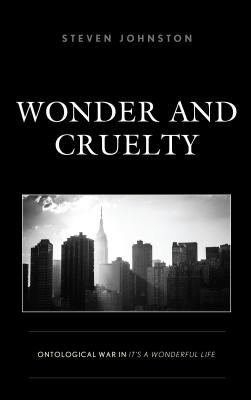 Wonder and Cruelty: Ontological War in It's a Wonderful Life
