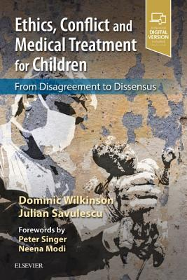 Ethics, Conflict and Medical Treatment for Children: From Disagreement to Dissensus