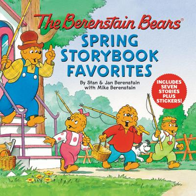 The Berenstain Bears Spring Storybook Favorites: Includes Seven Stories Plus Stickers!