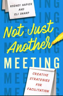 Not Just Another Meeting: Creative Strategies for Facilitation