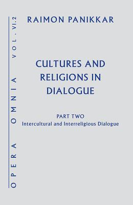 Cultures and Religions in Dialogue: Intercultural and Interreligious Dialogue