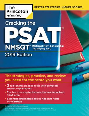 The Princeton Review Cracking the PSAT/NMSQT With 2 Practice Test 2019: The Strategies, Practice, and Review You Need for the Sc