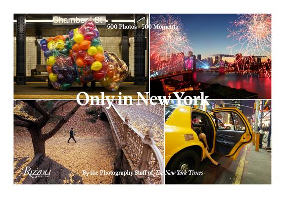 Only in New York: 500 Photos - 500 Moments