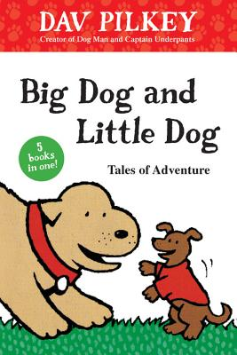 Big Dog and Little Dog: Tales of Adventure