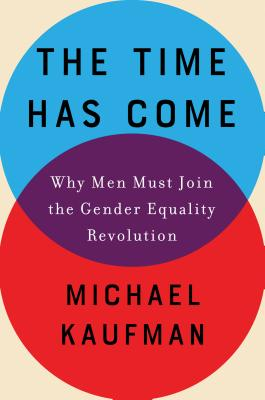 The Time Has Come: Why Men Must Join the Gender Equality Revolution