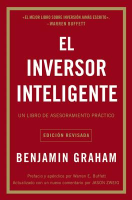 El Inversor Inteligente: Un Libro De Asesoramiento Práctico