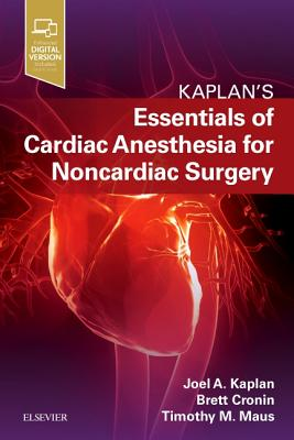 Kaplan's Essentials of Cardiac Anesthesia for Noncardiac Surgery
