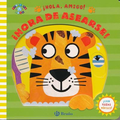 ¡Hola, amigo! ¡Hora de asearse! / Tiger, Tiger. Time to Take a Bath!