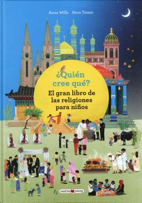 ¿Quién cree qué? / Who Believes What?: El Gran Libro De Las Religions Para Ninos