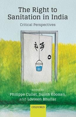 The Right to Sanitation in India: Critical Perspectives
