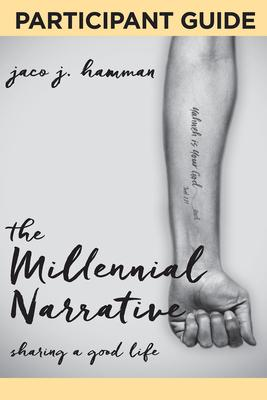 The Millennial Narrative Participant Guide: Sharing a Good Life