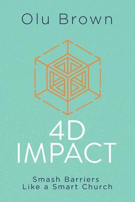 4D Impact: Smash Barriers Like a Smart Church