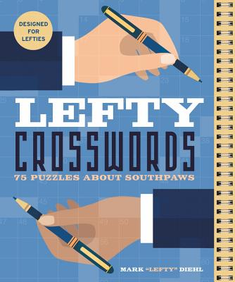 Lefty Crosswords: 75 Puzzles About Southpaws