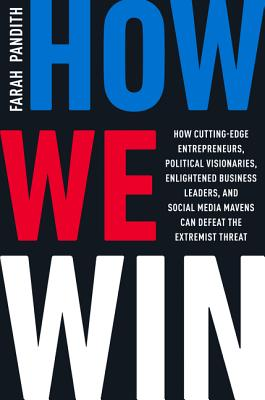 How We Win: How Cutting-Edge Entrepreneurs, Political Visionaries, Enlightened Business Leaders, and Social Media Mavens Can Def