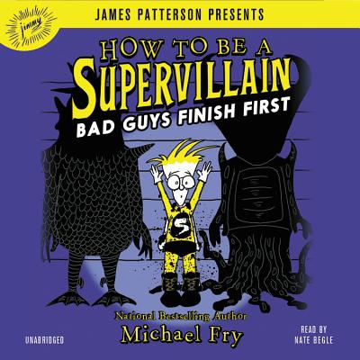 How to Be a Supervillain: Bad Guys Finish First: Includes a PDF of Illustrations