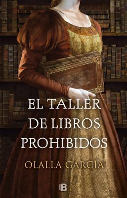 El taller de los libros prohibidos/ The Workshop of Forbidden Books