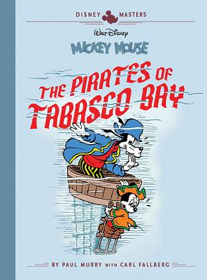 Disney Masters 7: Mickey Mouse: The Pirates of Tabasco Bay