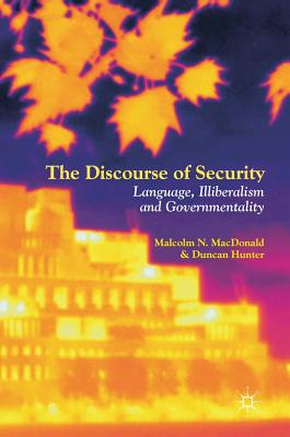 The Discourse of Security: Language, Illiberalism and Governmentality