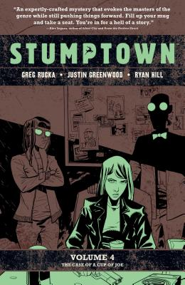 Stumptown 4: The Case of the Cup of Joe