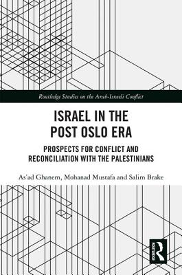 Israel in the Post Oslo Era: Prospects for Conflict and Reconciliation With the Palestinians