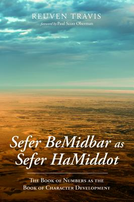 Sefer Bemidbar As Sefer Hamiddot: The Book of Numbers As the Book of Character Development