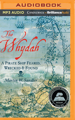The Whydah: A Pirate Ship Feared, Wrecked & Found
