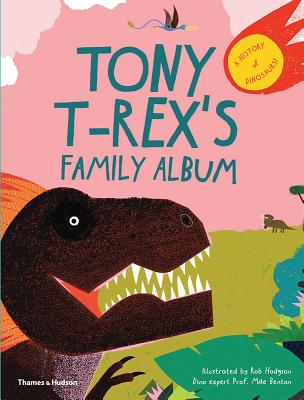Tony T-Rex's Family Album: A Dinosaur Family History
