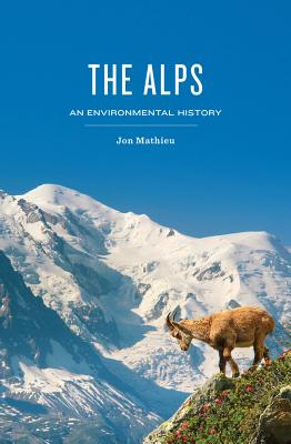 The Alps: An Environmental History