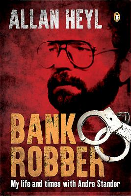 Bank Robber: My Time With André Stander