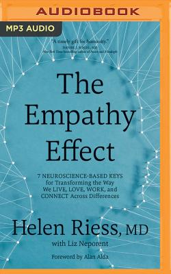 The Empathy Effect: 7 Neuroscience-Based Keys for Transforming the Way We Live, Love, Work, and Connect Across Differences